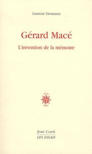 Laurent Demanze - Gérard Macé - L'invention de la mémoire.