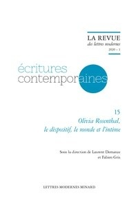 Laurent Demanze et Fabien Gris - Olivia Rosenthal, le dispositif, le monde et l'intime.