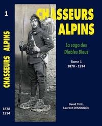 Chasseurs Alpins, la saga des diables bleus - Tome 1, 1879-décembre 1914.pdf