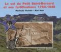 Laurent Demouzon - Le col du Petit Saint-Bernard et ses fortifications 1793-1945 - Redoute Ruinée - Roc Noir.