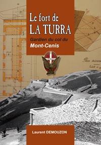 Laurent Demouzon - Le fort de La Turra - Gardien du col du Mont-Cenis.