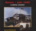 Laurent Demouzon - Savoie : Juin 1940 - L'ultime victoire.