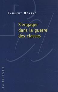 Laurent Denave - S'engager dans la guerre des classes.