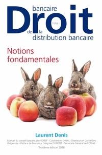 Laurent Denis - Droit bancaire, droit de la distribution bancaire - Tome 1, Notions fondamentales.