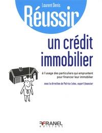 Réussir un crédit immobilier - A lusage des particuliers qui empruntent pour financer leur immobilier. Réussir lendettement maîtrisé.pdf