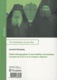 Laurent Denizeau - Petite éthnographie d'une tradition monastique - A propos de la foi et de la pratique religieuse.
