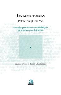 Laurent Déom et Benoît Glaude - Les novellisations pour la jeunesse - Nouvelles perspectives transmédiatiques sur le roman pour la jeunesse.