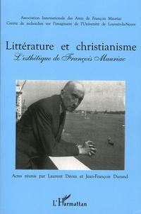 Laurent Déom et Jean-François Durand - Littérature et christianisme - L'esthétique de François Mauriac Actes du colloque de Paris-Sorbonne (20-21 novembre 2003) et de Louvain-la-Neuve (24-25 novembre 2003).