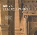 Laurent Derne et Frédéric Le Hech - Brive et le pays de Brive - Regards sur le patrimoine.