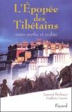 Laurent Deshayes et Frédéric Lenoir - L'épopée des Tibétains. - Entre mythe et réalité.