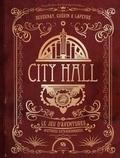 Laurent Devernay et Rémi Guerin - City Hall - Le jeu d'aventures.