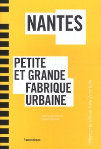 Laurent Devisme - Nantes - Petite et grande fabrique urbaine.