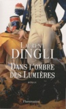 Laurent Dingli - Dans l'ombre des Lumières.