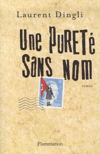Laurent Dingli - Une pureté sans nom.