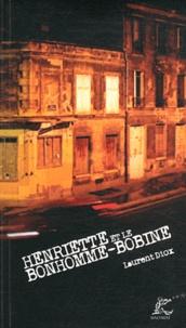 Laurent Diox - Henriette et le bonhomme-bobine.