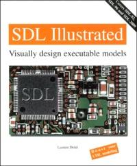 Laurent Doldi - SDL illustrated. - Visually design executable models.