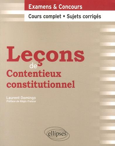 Laurent Domingo - Leçons de contentieux constitutionnel.