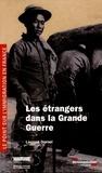 Laurent Dornel - Les étrangers dans la Grande Guerre.