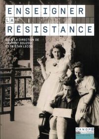 Laurent Douzou et Tristan Lecoq - Enseigner la Résistance.