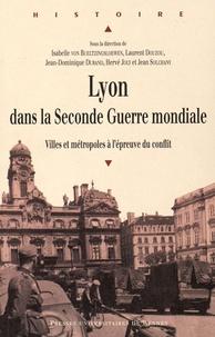 Laurent Douzou et Jean-Dominique Durand - Lyon dans la Seconde Guerre mondiale - Villes et métropoles à l'épreuve du conflit.
