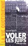 Laurent Douzou - Voler les Juifs. - Lyon 1940-1944.