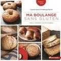 Laurent Dran et Frédérique Barral - Ma boulange sans gluten.