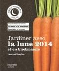 Laurent Dreyfus - Jardiner avec la lune 2014 et en biodynamie.