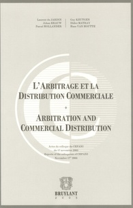 Laurent Du Jardin et Didier Matray - L'Arbitrage et la Distribution Commerciale - Edition bilingue français-anglais.