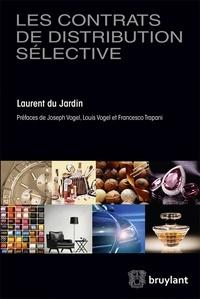 Laurent Du Jardin - Les contrats de distribution sélective.