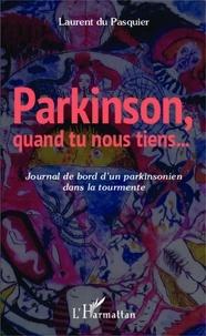 Parkinson, quand tu nous tiens - Journal de bord dun parkinsonien dans la tourmente.pdf