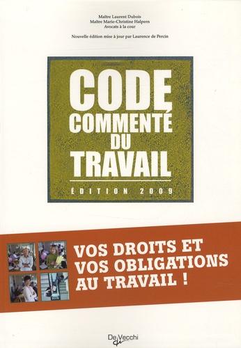 Laurent Dubois et Marie-Christine Halpern - Code commenté du travail.