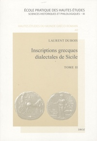 Laurent Dubois - Inscriptions grecques dialectales de Sicile - Tome 2.