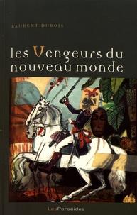 Laurent Dubois - Les vengeurs du Nouveau Monde - Histoire de la révolution haïtienne.