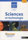 Laurent Dubois - Sciences et technologie Cycle 3 - Tome 1, Questionner, chercher et comprendre, mobiliser.
