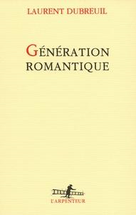 Laurent Dubreuil - Génération romantique.