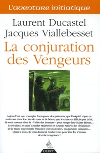 Laurent Ducastel et Jacques Viallebesset - La Conjuration des Vengeurs.