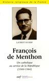 Laurent Ducerf - François de Menthon - Un catholique au service de la République (1900-1984).