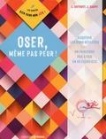 Laurent Dufourt et Jérôme Carpe - Oser, même pas peur !.