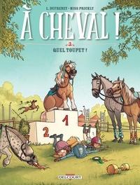 Laurent Dufreney et  Miss Prickly - A cheval ! Tome 3 : Quel toupet !.
