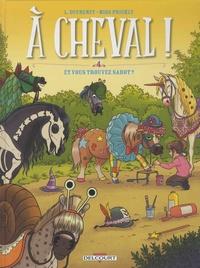 Laurent Dufreney et  Miss Prickly - A cheval ! Tome 4 : Et vous trouvez sabot ?.