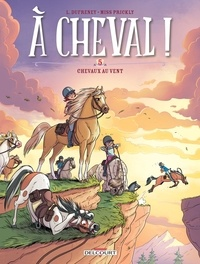 Laurent Dufreney et  Miss Prickly - A cheval ! Tome 5 : Chevaux aux vents.