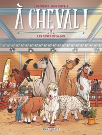 Laurent Dufreney et  Miss Prickly - A cheval ! Tome 7 : Les rênes du salon.