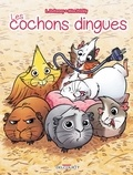 Laurent Dufreney et  Miss Prickly - Les cochons dingues.