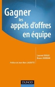 Laurent Dugas et Bruno Jourdan - Gagnez vos appels d'offres en équipe.