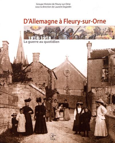 D'Allemagne à Fleury-sur-Orne (1914-1918). La guerre au quotidien
