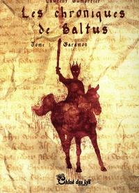 Laurent Dumortier - Les chroniques de Baltus Tome 1 : Garamon.