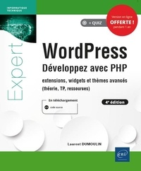 Laurent Dumoulin - WordPress, développez avec PHP - Extensions, widgets et thèmes avancés (théorie, TP, ressources).