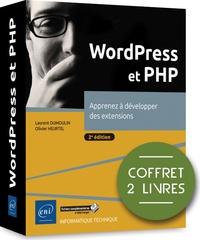 Laurent Dumoulin et Olivier Heurtel - WordPress et PHP - Coffret de 2 volumes, Apprenez à développer des extensions.