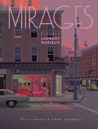 Laurent Durieux - Mirages, tout l'art de Laurent 1 : Mirages, tout l'art de Laurent Durieux édition augmentée.