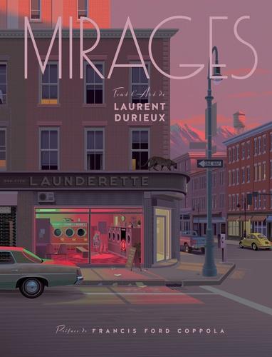 Laurent Durieux - Mirages - Tout l'art de Laurent Durieux.